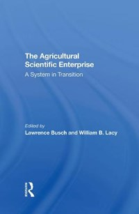 The Agricultural Scientific Enterprise   Lawrence M Busch ; William B Lacy  