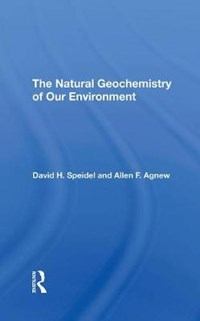 The Natural Geochemistry Of Our Environment   David H Speidel ; Allen F. Agnew  