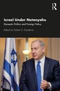 Israel Under Netanyahu | Robert O Freedman |
