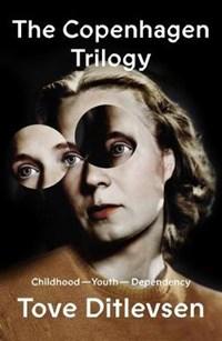 The Copenhagen Trilogy | Tove Ditlevsen |