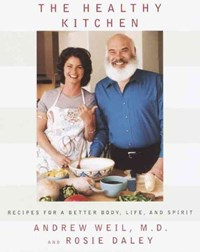 The Healthy Kitchen | Weil, Andrew; Daley, Rosie |
