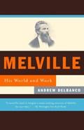Melville   Andrew Delbanco  