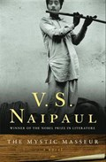 The Mystic Masseur   V. S. Naipaul  