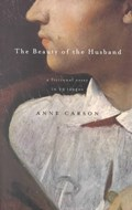 The Beauty of the Husband | Anne Carson |