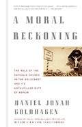 A Moral Reckoning | Daniel Jonah Goldhagen |