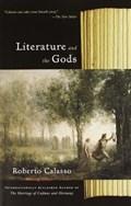 Literature and the Gods   Roberto Calasso  