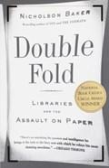 Double Fold   Nicholson Baker  