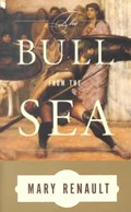 The Bull from the Sea | Mary Renault |