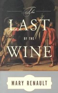 The Last of the Wine | Mary Renault |