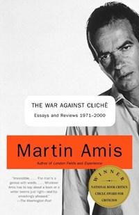 The War Against Cliche | Martin Amis |
