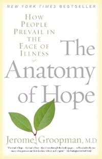 The Anatomy Of Hope | Jerome Groopman |