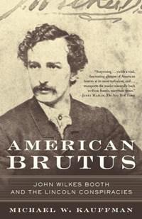American Brutus | Michael W. Kauffman |
