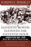 Eleventh Month, Eleventh Day, Eleventh Hour | Joseph E. Persico |