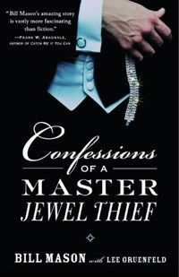 Confessions Of A Master Jewel Thief   Mason, Bill ; Gruenfeld, Lee  