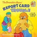 The Berenstain Bears Report Card Trouble | Berenstain, Stan ; Berenstain, Jan |