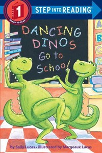 Dancing Dinos Go to School | Lucas, Sally ; Lucas, Margeaux |