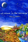 All Alone in the Universe   Lynne Rae Perkins  