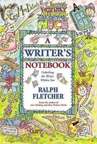 A Writer's Notebook | Ralph Fletcher |