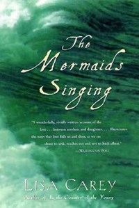 The Mermaids Singing   Lisa Carey  