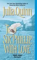 To Sir Phillip, With Love | Julia Quinn |