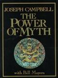 The Power of Myth | Campbell, Joseph ; Moyers, Bill D. |