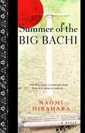 Summer of the Big Bachi   Naomi Hirahara  