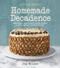 Joy the Baker Homemade Decadence   Joy Wilson  