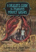 A Dragon's Guide to Making Perfect Wishes | Laurence Yep ; Joanne Ryder |