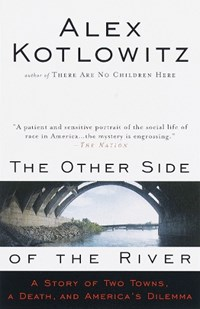 The Other Side of the River   Alex Kotlowitz  