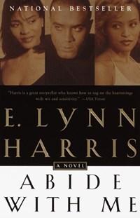 Abide With Me | E. Lynn Harris |
