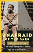 Unafraid of the Dark | Rosemary L. Bray |