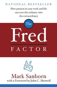 The Fred Factor   Mark Sanborn  