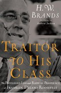 Traitor to His Class | H. W. Brands |