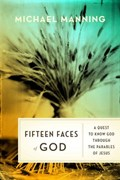 Fifteen Faces of God   Father Michael Manning  