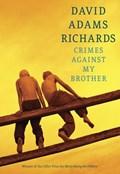 Crimes Against My Brother | David Adams Richards |