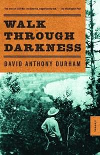 Walk Through Darkness | David Anthony Durham |
