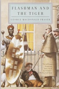 Flashman and the Tiger   George MacDonald Fraser  