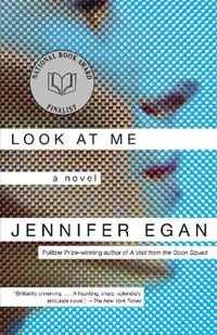 Look at Me | Jennifer Egan |