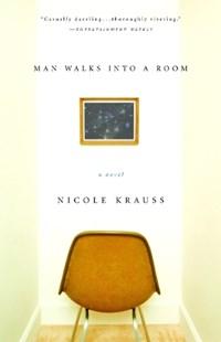 Man Walks into a Room | Nicole Krauss |