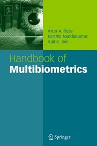 Multibiometrics   Arun A. Ross  