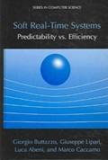 Soft Real-Time Systems: Predictability vs. Efficiency | Giorgio C Buttazzo ; Giuseppe Lipari ; Luca Abeni ; Marco Caccamo |