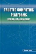 Trusted Computing Platforms   Sean W. Smith  