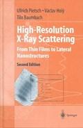 High-Resolution X-Ray Scattering | Ullrich Pietsch ; Vaclav Holy ; Tilo Baumbach |