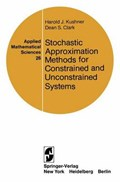 Stochastic Approximation Methods for Constrained and Unconstrained Systems | Harold J. Kushner ; D.S. Clark |