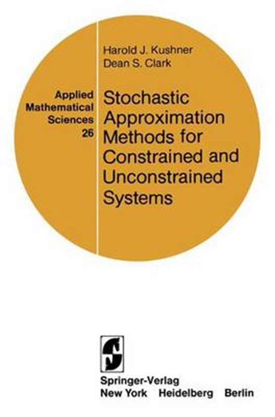 Stochastic Approximation Methods for Constrained and Unconstrained Systems
