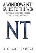 A Windows NT (TM) Guide to the Web | Richard Raucci |