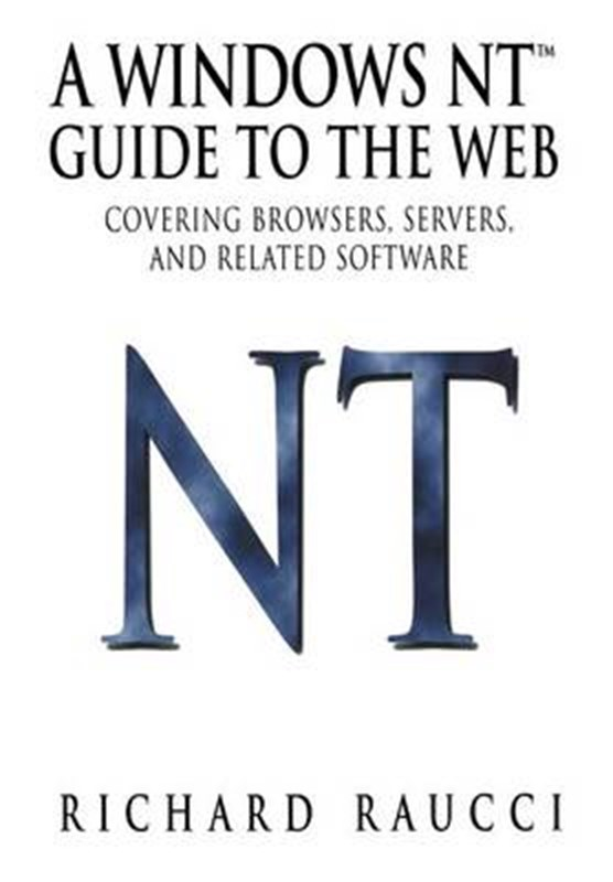 A Windows NT (TM) Guide to the Web