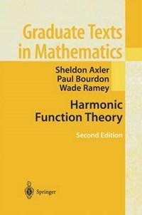 Harmonic Function Theory | Axler, Sheldon ; Bourdon, Paul ; Ramey, Wade |