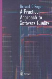 A Practical Approach to Software Quality | Gerard O'regan |