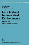 Enriched and Impoverished Environments | Michael J. Renner ; Mark R. Rosenzweig |